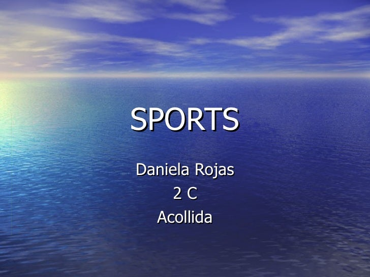 SPORTS Daniela Rojas 2 C Acollida