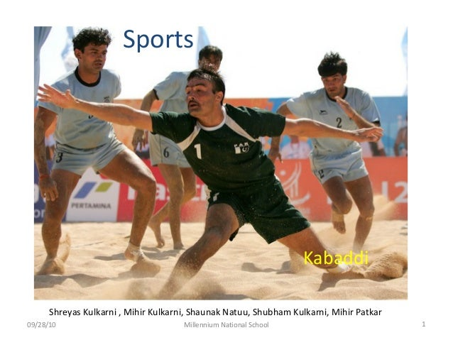 Sports Kabaddi 09/28/10 1Millennium National School Shreyas Kulkarni , Mihir Kulkarni, Shaunak Natuu, Shubham Kulkarni, Mi...