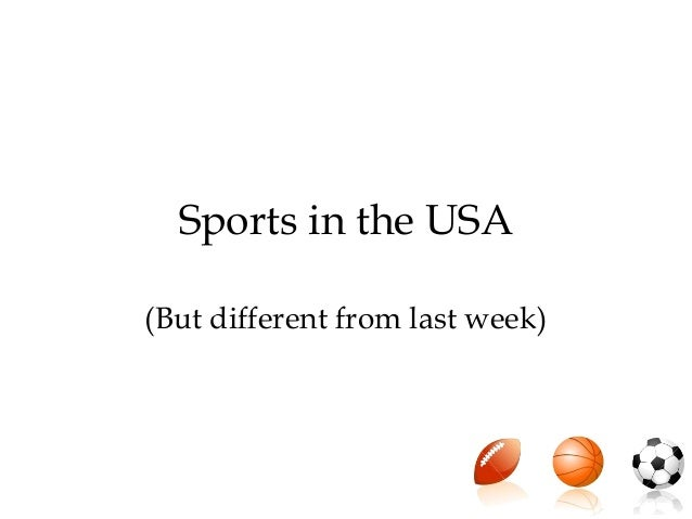 Sports in the USA (But different from last week)