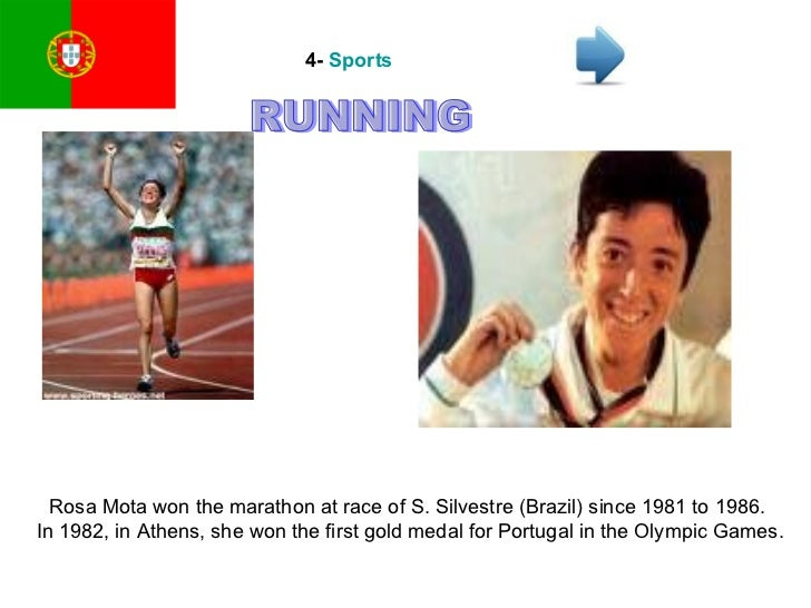 4-  Sports Rosa Mota won the marathon at race of S. Silvestre (Brazil) since 1981 to 1986. In 1982, in Athens, she won the...