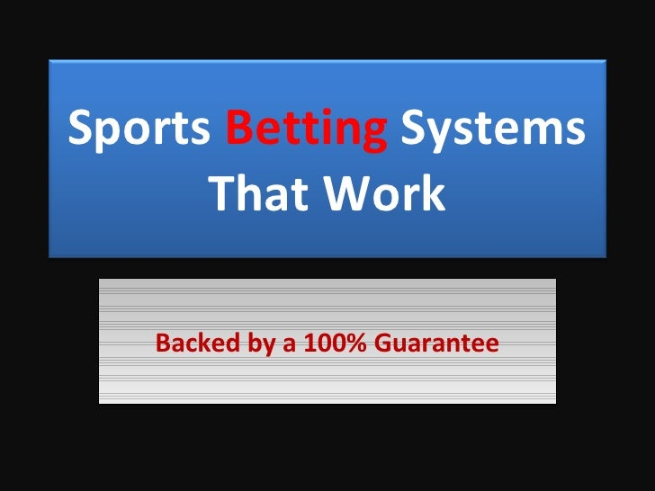 sports betting systems work