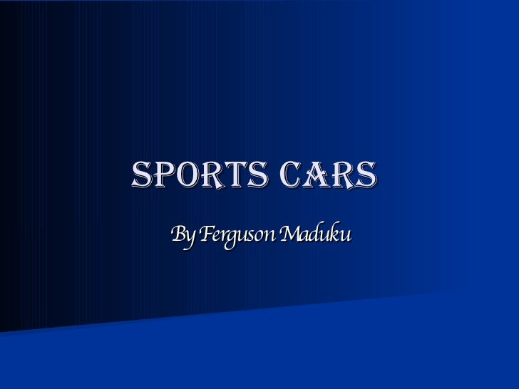 SPORTS CARS  By Ferguson Maduku