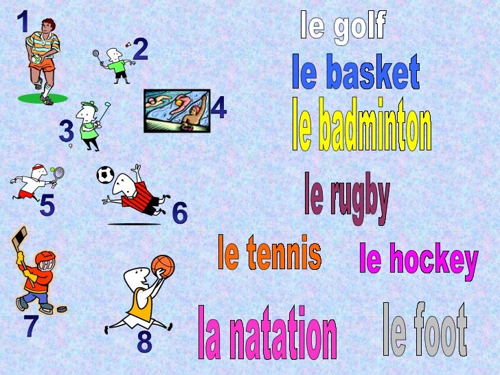 le golf le basket le badminton le rugby le hockey le tennis le foot la natation