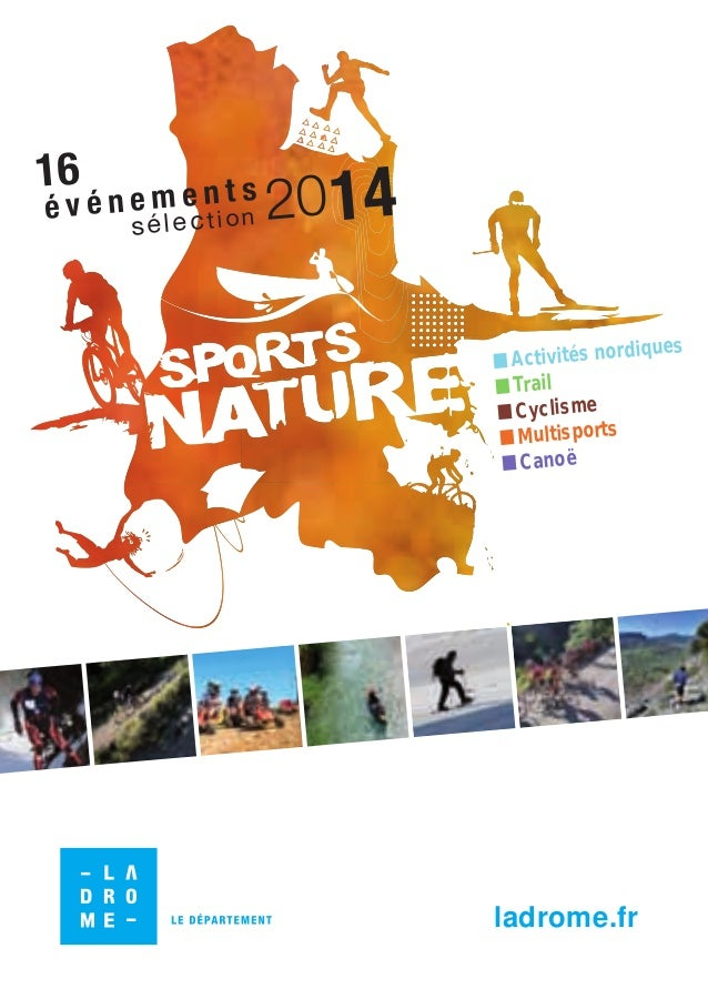 16  ts m é v é n e é l ee ni o n ct s  20 14 Activités nord Trail Cyclisme Multisports Canoë  iques  ladrome.fr