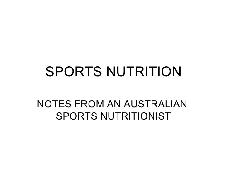 SPORTS NUTRITION NOTES FROM AN AUSTRALIAN  SPORTS NUTRITIONIST