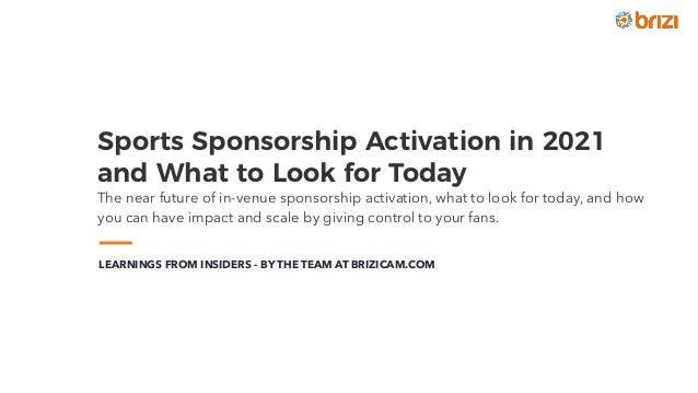 Sports Sponsorship Activation in 2021 and What to Look for Today The near future of in-venue sponsorship activation, what...