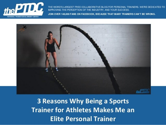 3 Reasons Why Being a Sports Trainer for Athletes Makes Me an Elite Personal Trainer PERSONAL TRAINER DEVELOPMENT CENTER T...