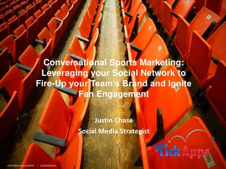 Conversational Sports Marketing: Leveraging your Social Network to Fire-Up your Team's Brand and Ignite Fan Engagement <br...