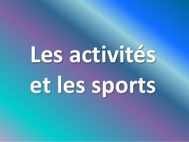 Les activités et les sports