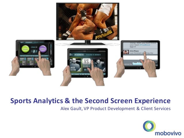 Sports Analytics & the Second Screen ExperienceAlex Gault, VP Product Development & Client Services