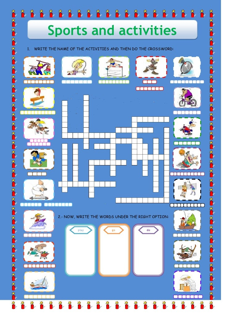 Sports and activities<br />WRITE THE NAME OF THE ACTIVITIES AND THEN DO THE CROSSWORD:<br />412750079375530987045720278447...