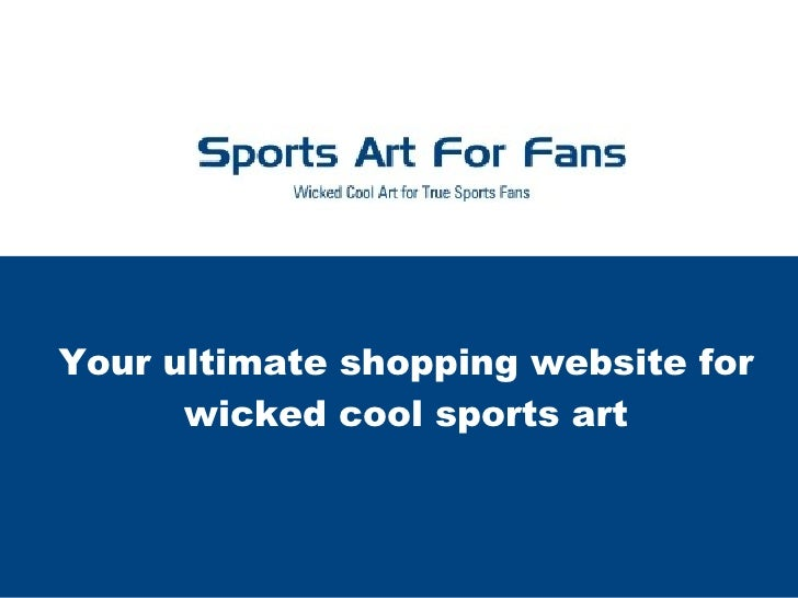 Your ultimate shopping website for wicked cool sports art