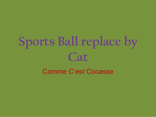 Sports Ball replace byCatComme C'est Cocasse