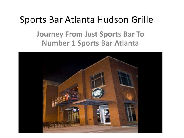 Sports Bar Atlanta Hudson Grille Journey From Just Sports Bar To Number 1 Sports Bar Atlanta