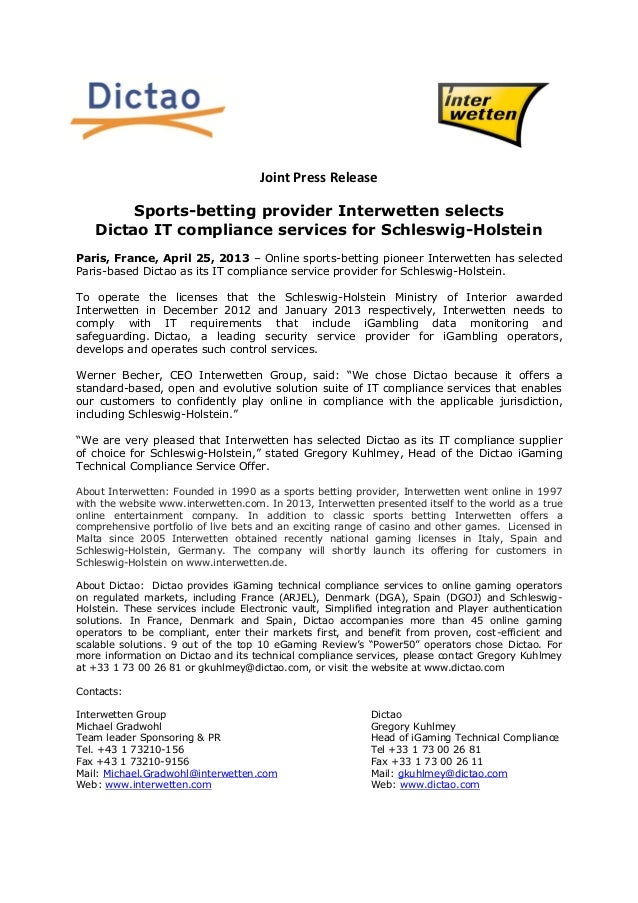 Joint Press ReleaseSports-betting provider Interwetten selectsDictao IT compliance services for Schleswig-HolsteinParis, F...
