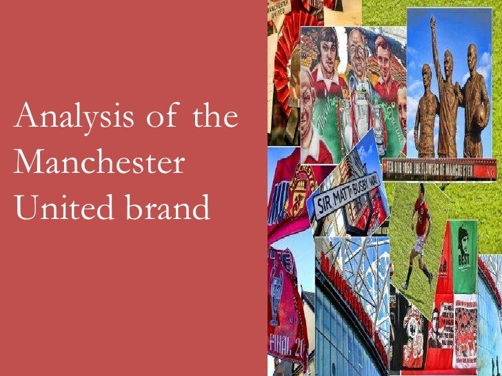 an analysis of the sports brand of manchester united Brand name (manchester united) high debt burden (manchester united) high staff turnover (manchester united) manchester united swot analysis profile.