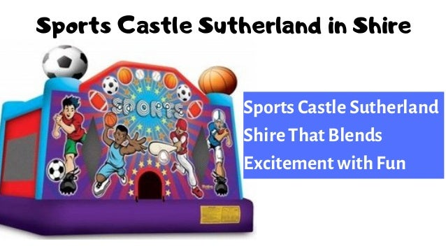 Sports Castle Sutherland in Shire Sports Castle Sutherland Shire That Blends Excitement with Fun