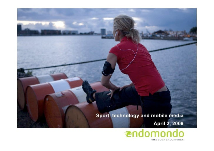 Sport, technology and mobile media                       April 2, 2009
