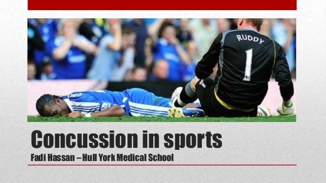 Concussion in sportsFadi Hassan – Hull York Medical School