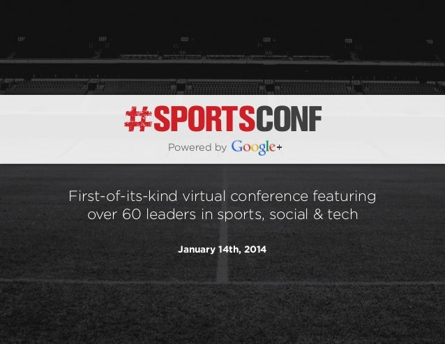 SPORTSCONF Powered by  First-of-its-kind virtual conference featuring over 60 leaders in sports, social & tech January 14t...