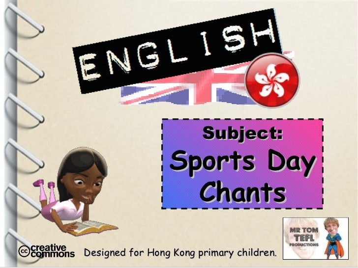 Designed for Hong Kong primary children. Subject: Sports Day Chants