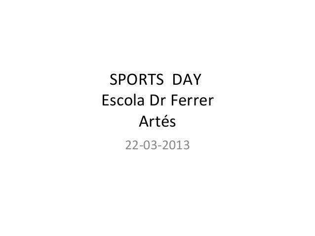 SPORTS DAYEscola Dr Ferrer     Artés   22-03-2013