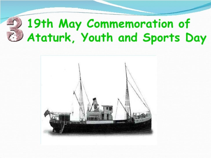 19th May  Commemoration of Ataturk, Youth and Sports Day