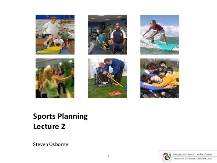 1<br />Sports Planning<br />Lecture 2<br />Steven Osborne<br />