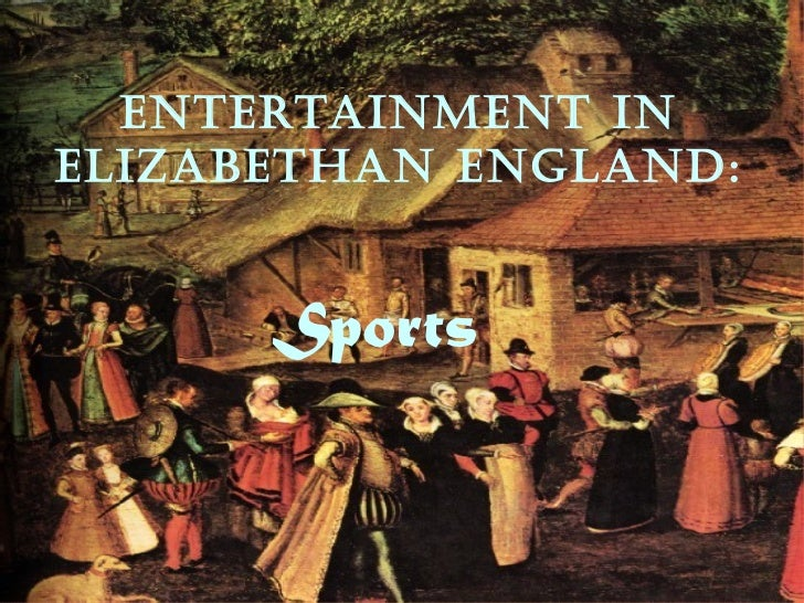 Entertainment in Elizabethan England: Sports