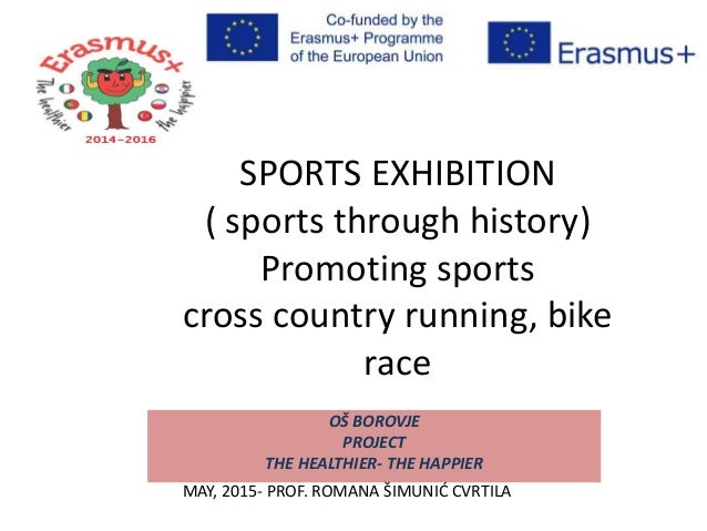 SPORTS EXHIBITION ( sports through history) Promoting sports cross country running, bike race OŠ BOROVJE PROJECT THE HEALT...
