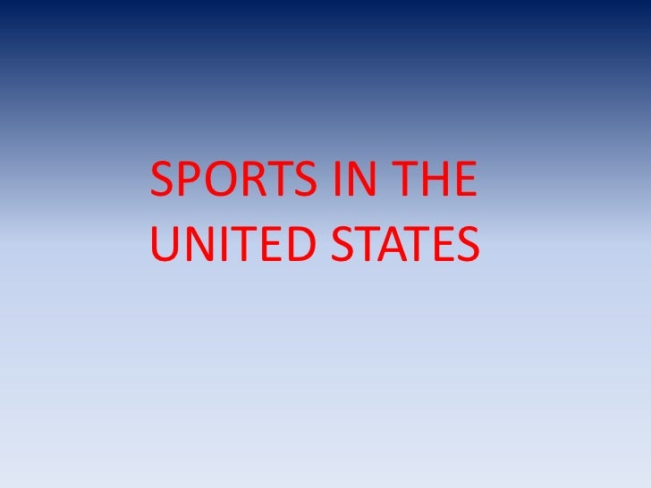 SPORTS IN THEUNITED STATES