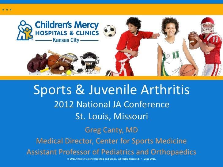 Sports & Juvenile Arthritis        2012 National JA Conference             St. Louis, Missouri                 Greg Canty,...