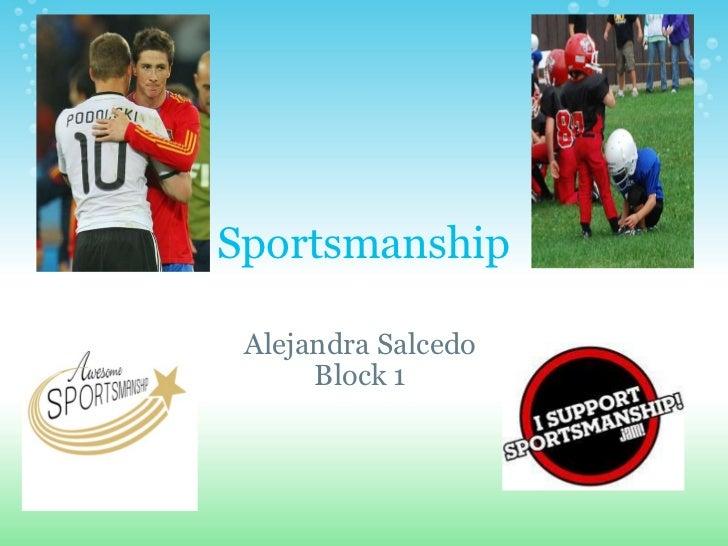 Sportsmanship Alejandra Salcedo Block 1