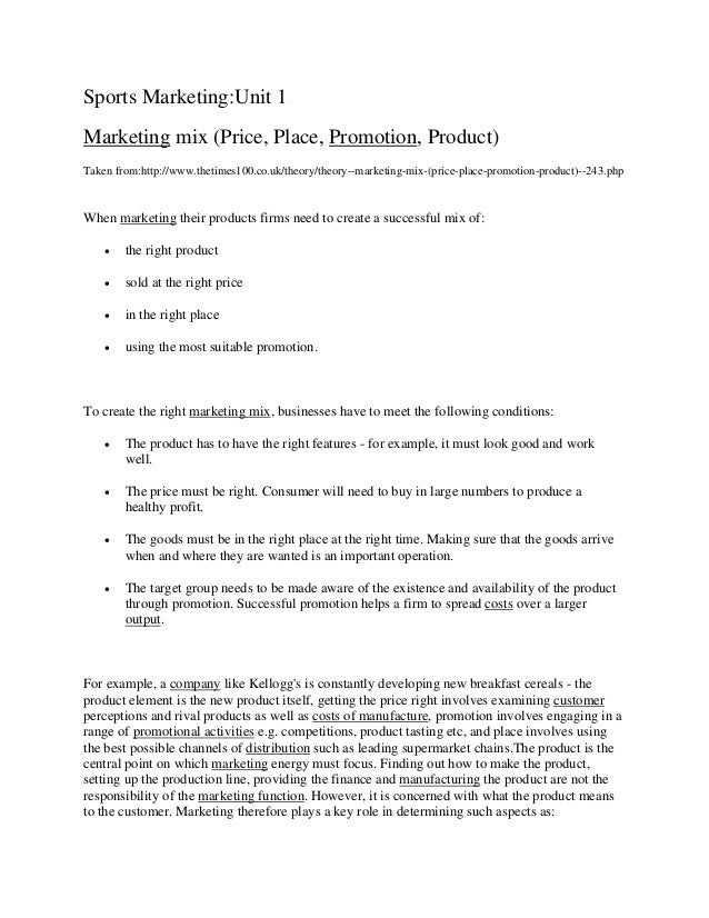 Sports Marketing:Unit 1 Marketing mix (Price, Place, Promotion, Product) Taken from:http://www.thetimes100.co.uk/theory/th...