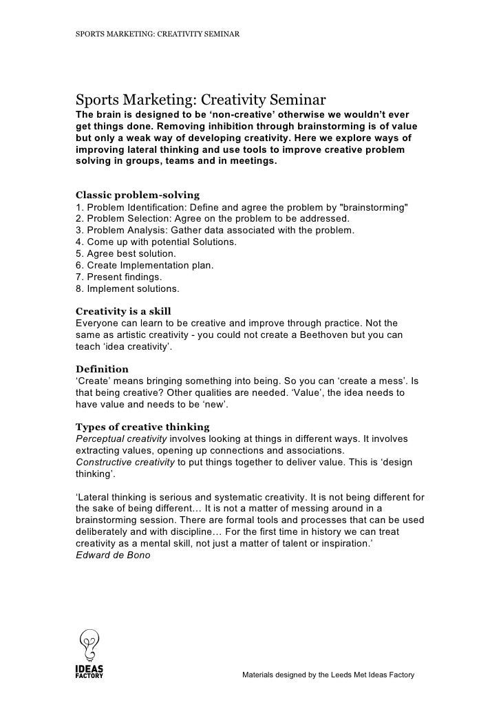 SPORTS MARKETING: CREATIVITY SEMINAR     Sports Marketing: Creativity Seminar The brain is designed to be 'non-creative' o...