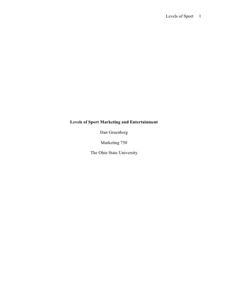 Levels of Sport   1     Levels of Sport Marketing and Entertainment                Dan Gruenberg                 Marketing...