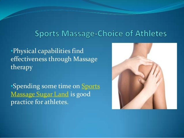 •Physical capabilities find effectiveness through Massage therapy •Spending some time on Sports Massage Sugar Land is good...