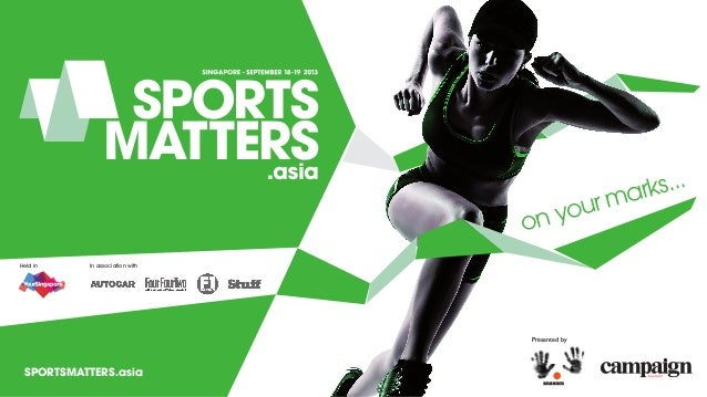 on your marks... Presented by In association withHeld in SPORTSMATTERS.asia