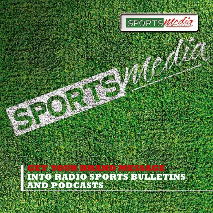 GET YOUR BRAND MESSAGE INTO RADIO SPORTS BULLETINS AND PODCASTS