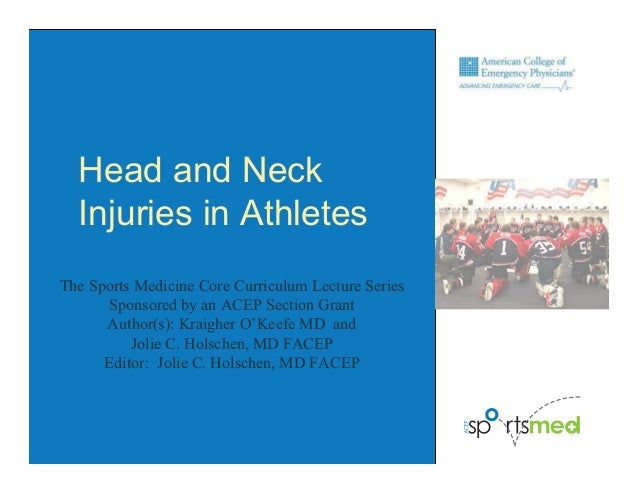 The Sports Medicine Core Curriculum Lecture Series Sponsored by an ACEP Section Grant Author(s): Kraigher O'Keefe MD and J...