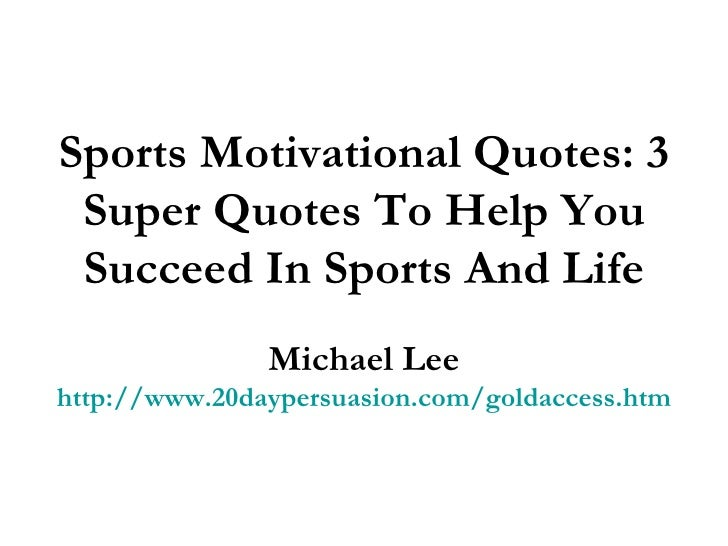 Sports Life Quotes Custom Sports Motivational Quotes 3 Super Quotes To Help You Succeed In Spo…