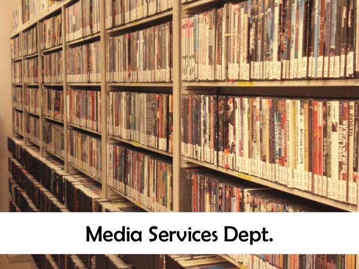 Media Services Dept.<br />