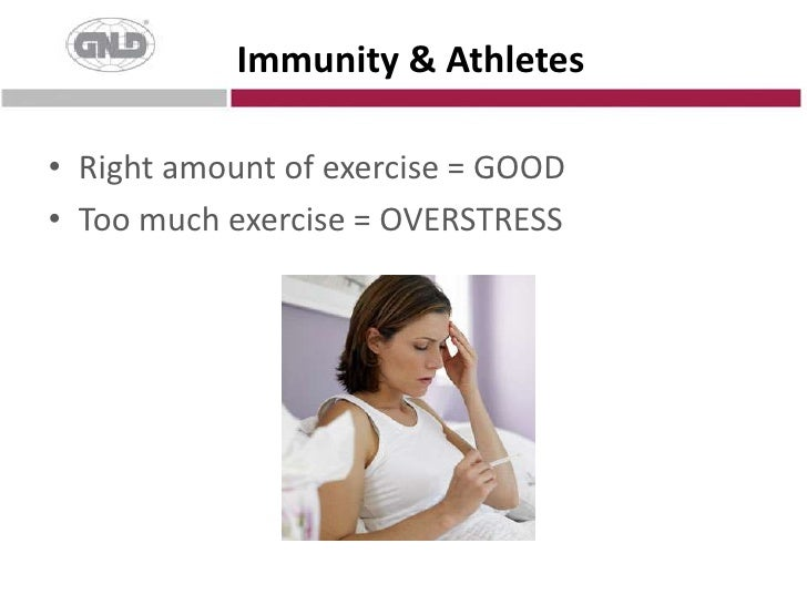 Immunity & Athletes<br />Right amount of exercise = GOOD<br />Too much exercise = OVERSTRESS<br />