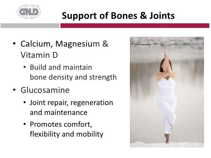 Support of Bones & Joints<br />Calcium, Magnesium & Vitamin D<br /><ul><li>Build and maintainbone density and strength</li...