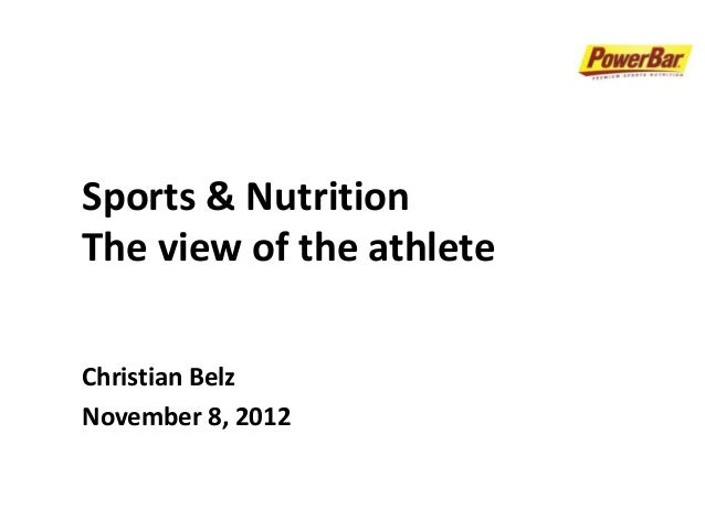 Sports & NutritionThe view of the athleteChristian BelzNovember 8, 2012