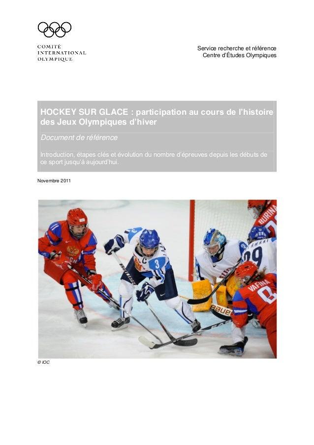 Service recherche et référence  Centre d'Études Olympiques  HOCKEY SUR GLACE : participation au cours de l'histoire des Je...