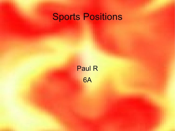 Sports Positions Paul R 6A