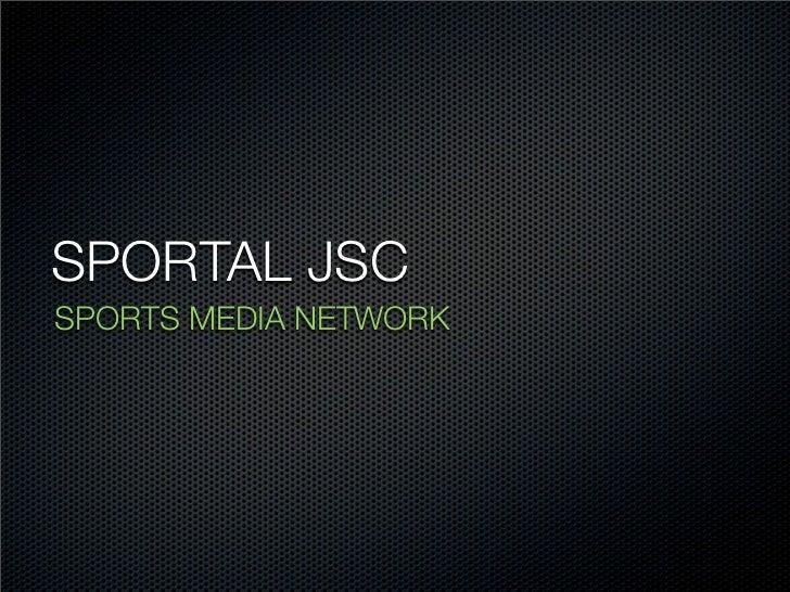 SPORTAL JSCSPORTS MEDIA NETWORK