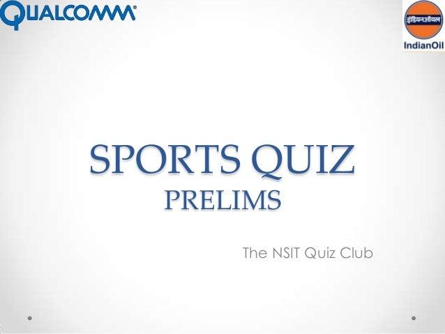 SPORTS QUIZ   PRELIMS       The NSIT Quiz Club