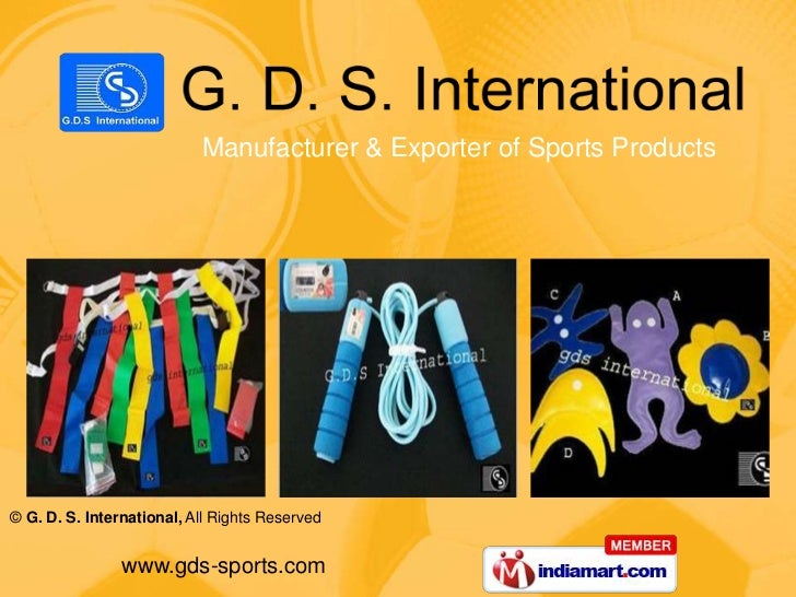 Manufacturer & Exporter of Sports Products© G. D. S. International, All Rights Reserved                www.gds-sports.com